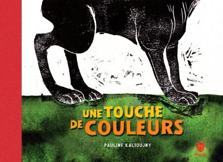 Une touche de Couleurs. Couverture. Éditions HongFei Cultures 2009. texte et images : Pauline Kalioujny.
